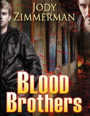 Jody Zimmerman - Blood Brothers